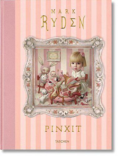 Mark Ryden: Pinxit by Mark Ryden