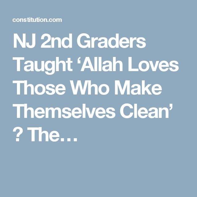 NJ 2nd Graders Taught 'Allah Loves Those Who Make Themselves Clean' ⋆ The…