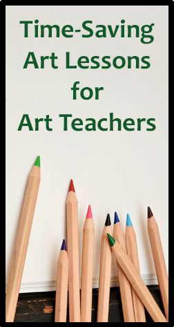 Time Saving Art Lessons for Art Teachers
