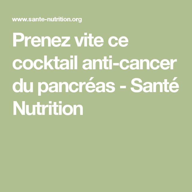 Prenez vite ce cocktail anti-cancer du pancréas - Santé Nutrition
