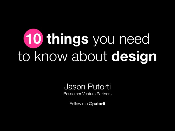 10-things-ceos-need-to-know-about-design by Jason Putorti via Slideshare