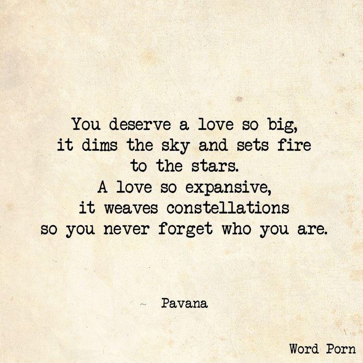 You deserve a love so big