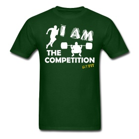 I AM THE COMPETITION · $19.99 · This is the men's style, women's is available also. Multiple shirt styles as well as multiple colors to choose from. Grab yours today! :)