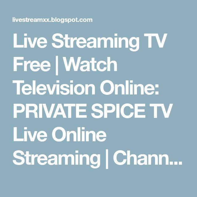 Live Streaming TV Free | Watch Television Online: PRIVATE SPICE TV Live Online Streaming | Channel Adult 18+