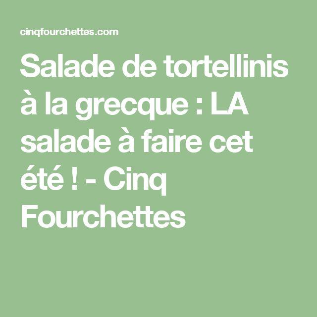 Salade de tortellinis à la grecque : LA salade à faire cet été ! - Cinq Fourchettes