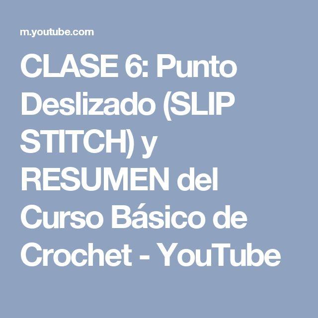 CLASE 6: Punto Deslizado (SLIP STITCH) y RESUMEN del Curso Básico de Crochet - YouTube