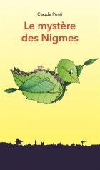 Le Mystère des Nigmes, Claude Ponti | l'école des loisirs, 2016 #disparition des mots #monstre #gros mots #nantes