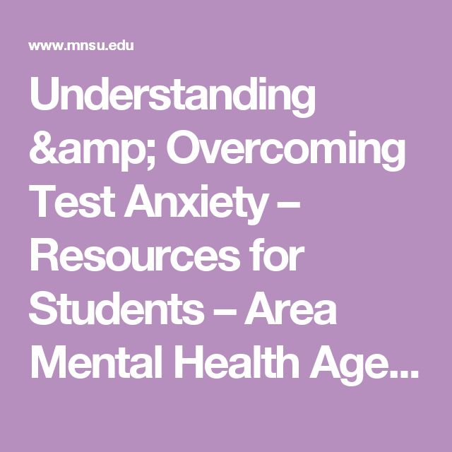 Understanding & Overcoming Test Anxiety – Resources for Students – Area Mental Health Agencies  – The Counseling Center  – Minnesota State University, Mankato