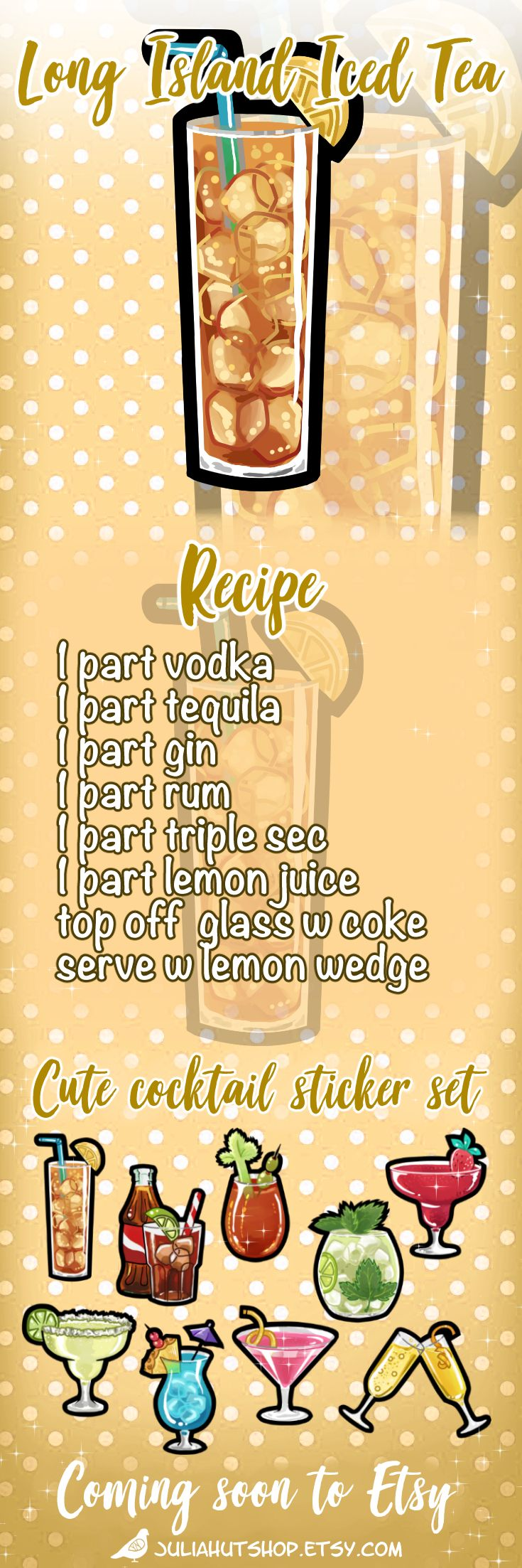 Recipe for Long Island Iced Tea Cocktail  fill a tall glass with ice, then add: 1 part vodka 1 part tequila 1 part gin 1 part rum 1 part triple sec 1 part lemon juice fill the remainder of your glass with coke garnish with a lemon wedge  This cocktail image is part of a sticker set, available soon from my Etsy sticker shop! #cocktailrecipe #etsy #etsyshop #stickerset #stickerlove #brunchcocktails #plannerstickers #longislandicedtea long island iced tea  cute cocktails sticker design etsy…