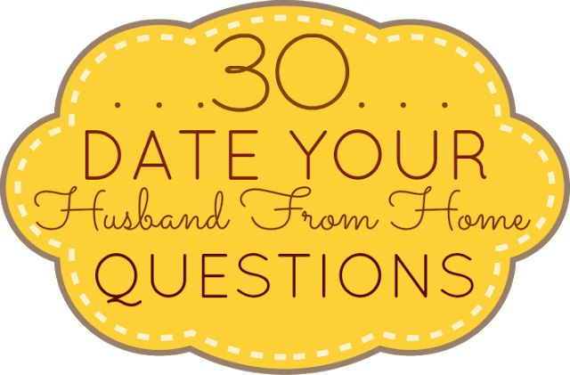 """Ordinary Inspirations for the everyday Wife, Mommy, & Homemaker: Spice Up Your Marriage! """"30 Date Your Husband From Home Questions"""""""
