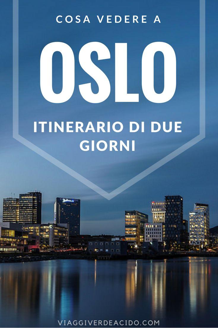 Cosa vedere a Oslo: itinerario di due giorni
