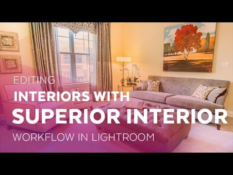 Editing Interior Photos with the Superior Interior Lightroom Workflow
