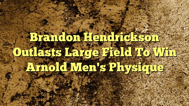 cool Brandon Hendrickson Outlasts Large Field To Win Arnold Men's Physique,                      brandon Hendrickson of Bartlett, Illinois, outlasted a field of nearly 40 competitors to win the Arnold Classic Men's Phy...,http://90daynewbody.com/brandon-hendrickson-outlasts-large-field-to-win-arnold-mens-physique-2/