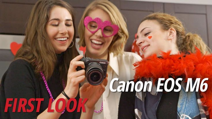 First Look: Canon EOS M6 Mirrorless Camera