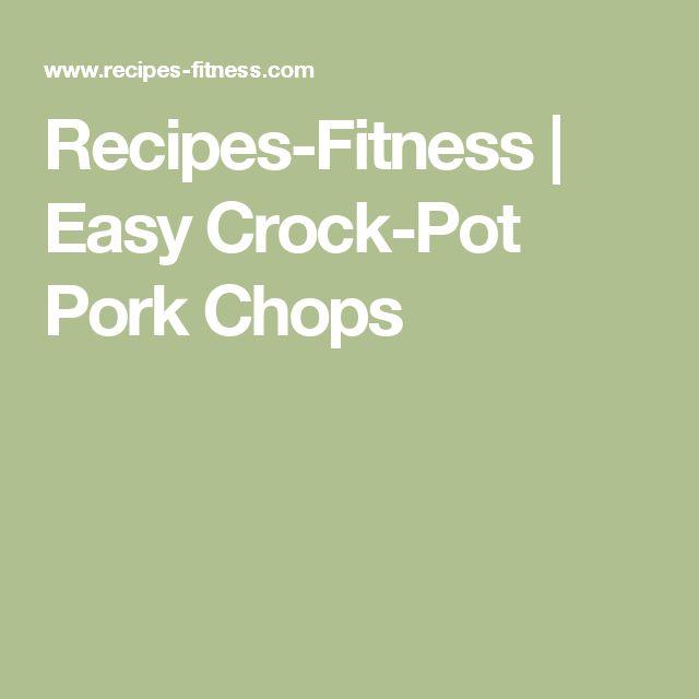 Recipes-Fitness | Easy Crock-Pot Pork Chops
