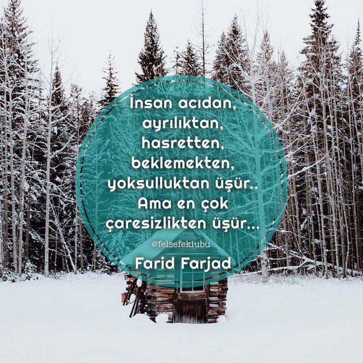 İnsan acıdan, ayrılıktan, hasretten, beklemekten, yoksulluktan üşür. Ama en çok çaresizlikten üşür... - Farid Farjad #sözler #anlamlısözler #güzelsözler #manalısözler #özlüsözler #alıntı #alıntılar #alıntıdır #alıntısözler #şiir #edebiyat