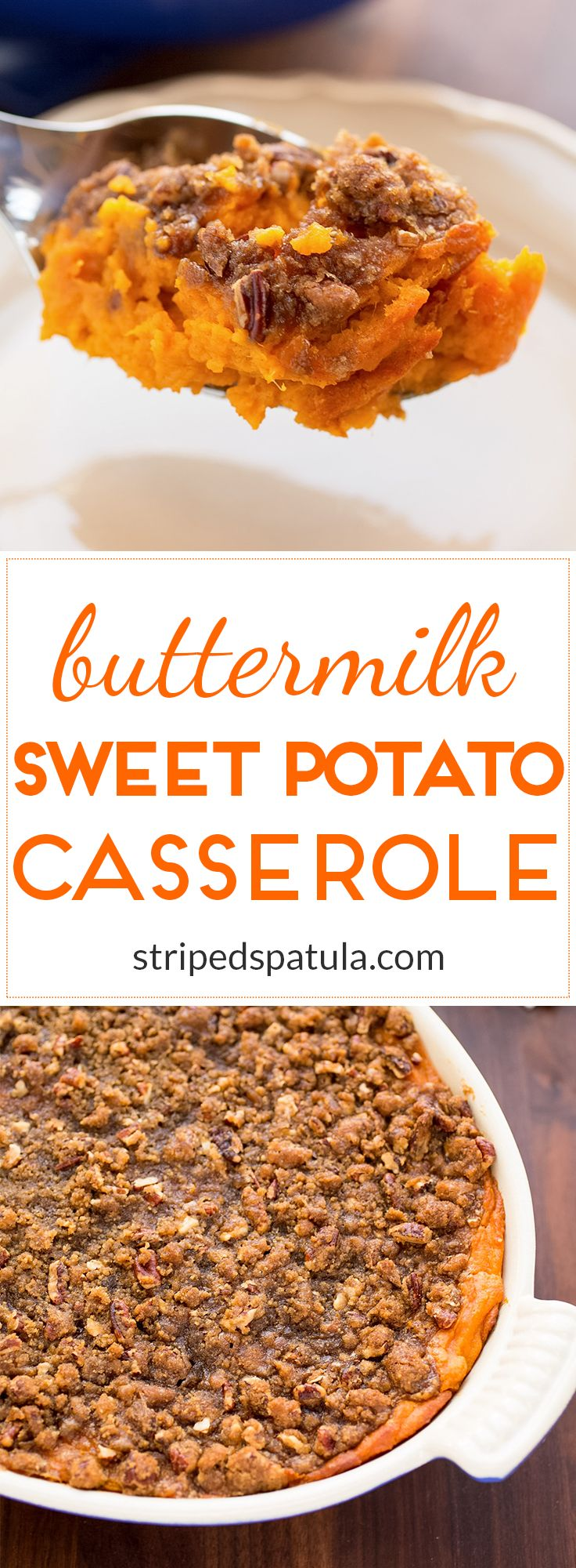 A creamy whipped Sweet Potato Casserole with buttermilk and cinnamon. Topped with crunchy pecan praline!