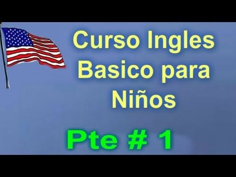 INGLES PARA NIÑOS - CURSO DE INGLES BASICO #1 ● COURSE AND BASIC ENGLISH LESSONS 2015 - YouTube