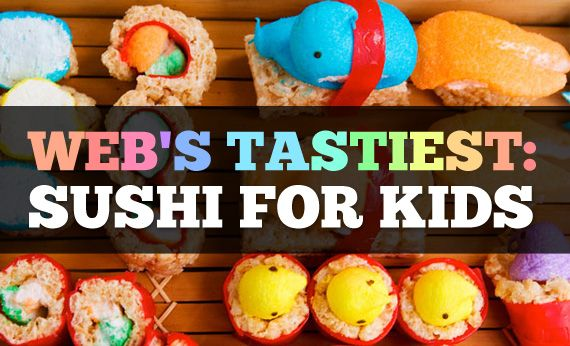 webs tastiest sushi for kids (or me... I don't like seafood, but my kids love when I roll up their food like sushi)