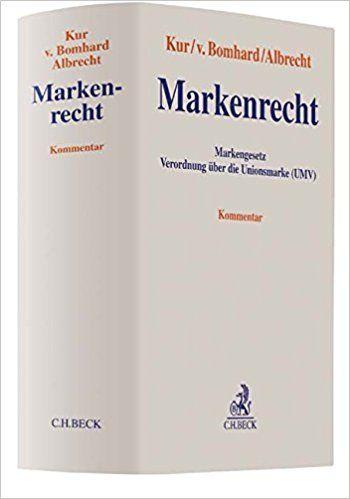 Markenrecht : Markengesetz : Verordnung über die Unionsmarke (UMV) : Kommentar.     C.H. Beck, 2017