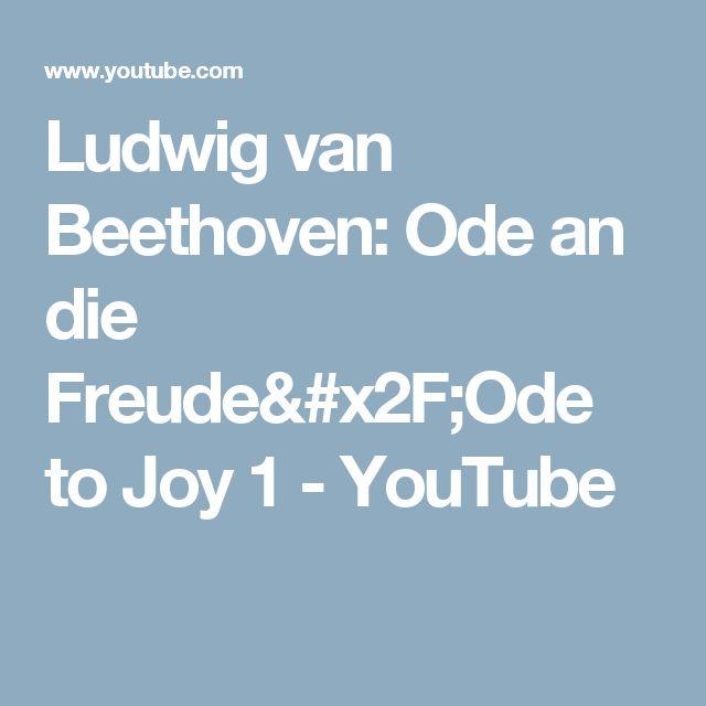 Ludwig van Beethoven: Ode an die Freude/Ode to Joy 1 - YouTube