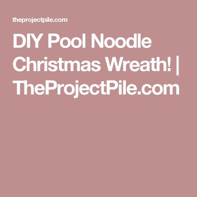DIY Pool Noodle Christmas Wreath! | TheProjectPile.com