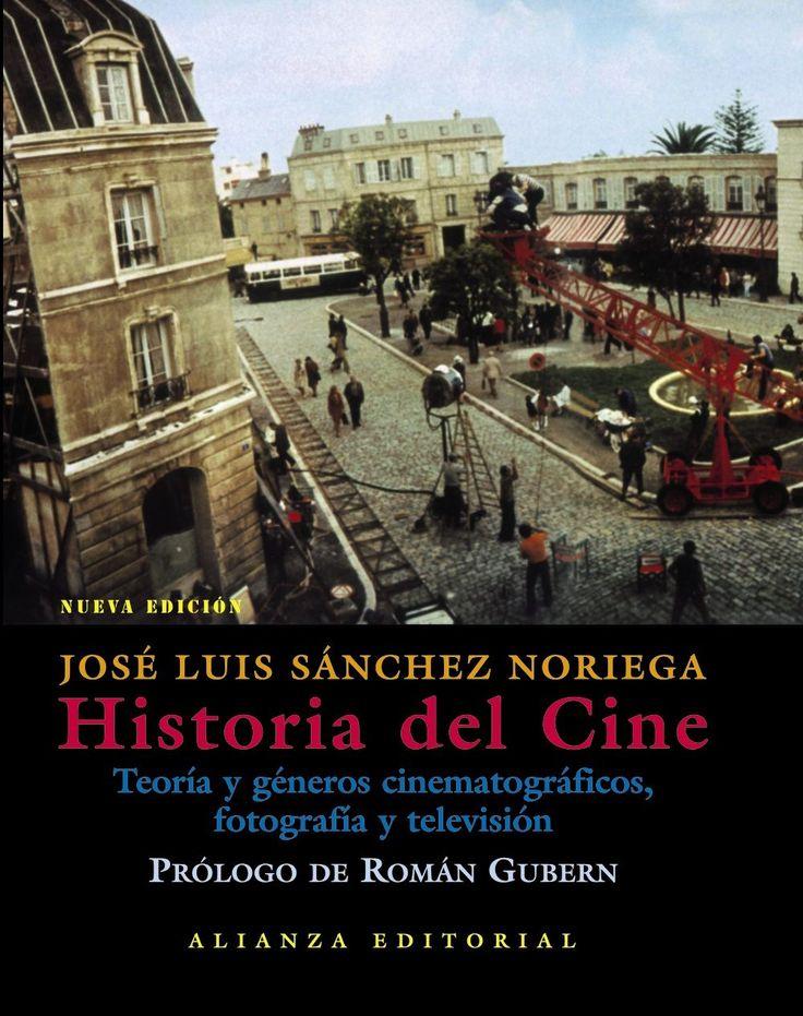 Historia del cine : teoría y géneros cinematográficos, fotografía y televisión / José Luis Sánchez Noriega, prólogo de Román Gubern