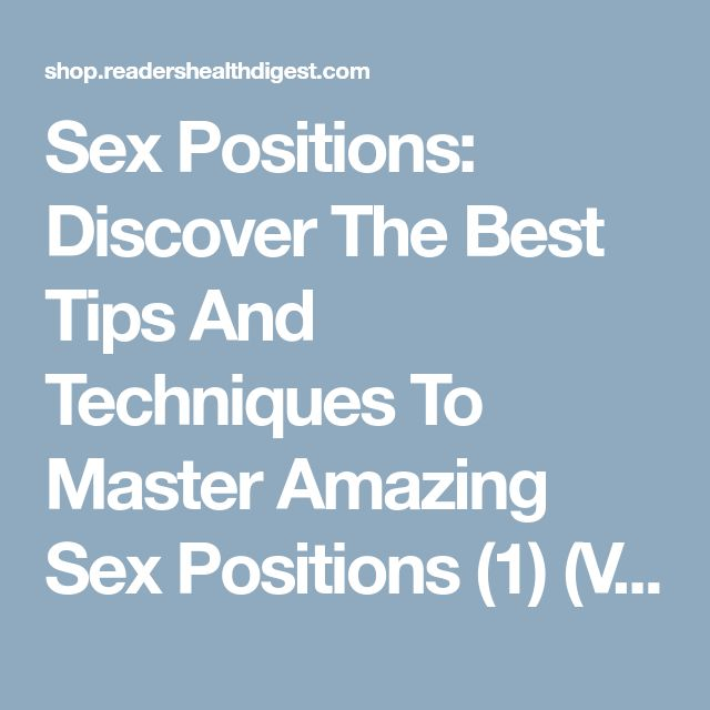 Sex Positions: Discover The Best Tips And Techniques To Master Amazing Sex Positions (1) (Volume 1) - Readers Health Digest