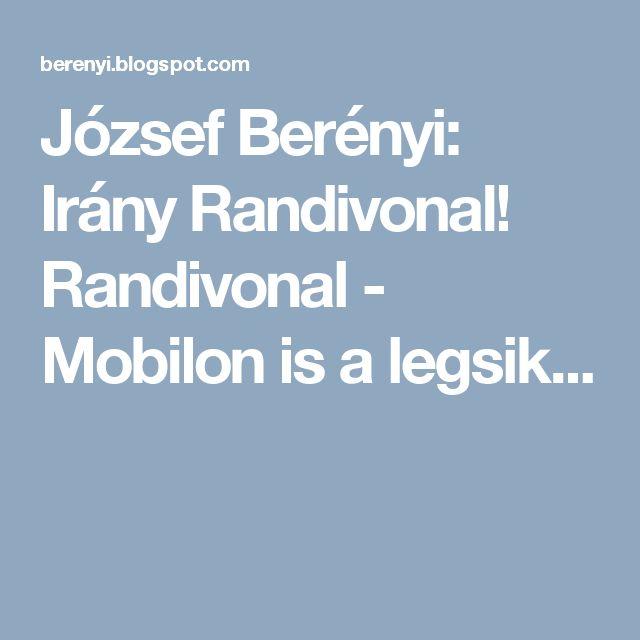 József Berényi: Irány Randivonal! Randivonal - Mobilon is a legsik...