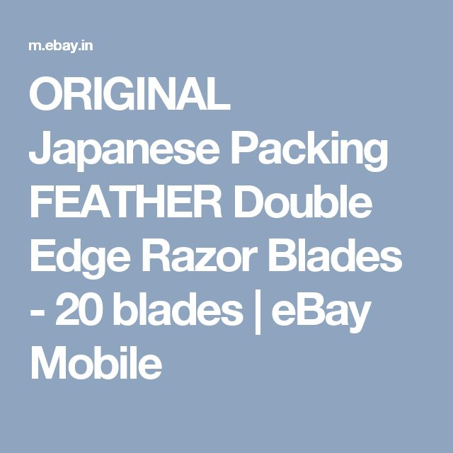 ORIGINAL Japanese Packing FEATHER Double Edge Razor Blades - 20 blades  | eBay Mobile