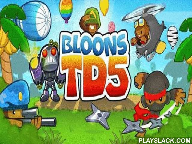 Bloons TD 5 Android Game - playslack.com , better information for all the people of Bloons structure Defense. The 5th part of the game was released. And it is again a combat between the primates and balloons. The primates show that they can not only jump from one tree to another and eat herbs. a well-worked system of enhances and simple control doesn't let you get bored. The balloons became more strong; it will not be so simple to conquer them as earlier. attractive graphics, brand-new…