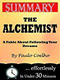 the best alchemist summary ideas the alchemist kindle book summary the alchemist a fable about following your dream by