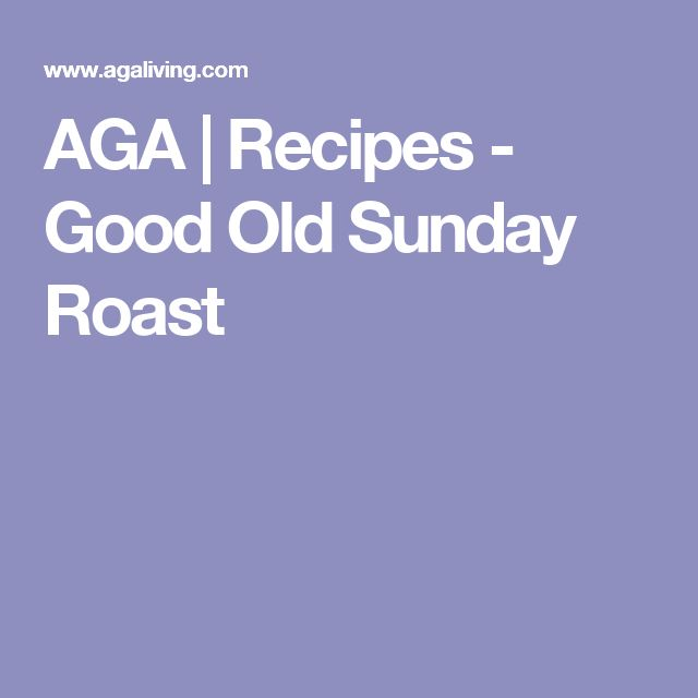 AGA | Recipes - Good Old Sunday Roast
