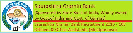The Saurashtra Gramin Bank (A Regional Rural Bank) is sponsored by State Bank of India (SBI) & fully owned by Government of India and Government of Gujarat. The bank has given the detailed recruitment notification at bank's website for the posts of Officers in Junior Management Scale-I Cadre and Office Assistants (Multipurpose) - See more at: http://www.recruitpapa.com/2014/12/saurashtra-gramin-bank-recruitment-2015.html