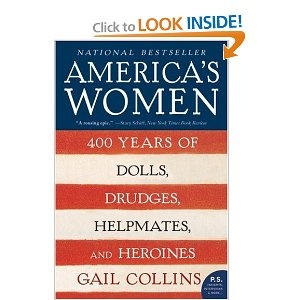 America's women : four hundred years of dolls, drudges, helpmates, and heroines by Gail Collins