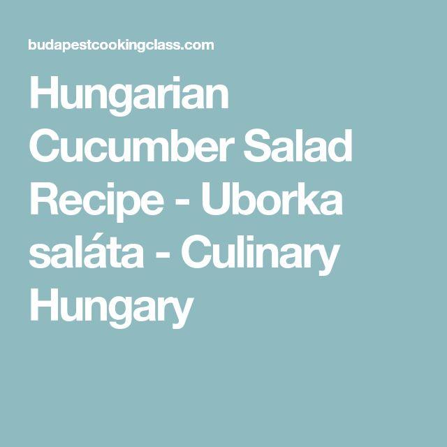 Hungarian Cucumber Salad Recipe - Uborka saláta - Culinary Hungary