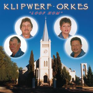 Loof Hom by Klipwerf Orkes #Afrikaans on Fiftyloop Christian Content Provider in South Africa #DigitalDownload #OnlineStore #OnlineTicketing #Blog #Music #eBooks #Sermons #FollowUs #ShareOurPage