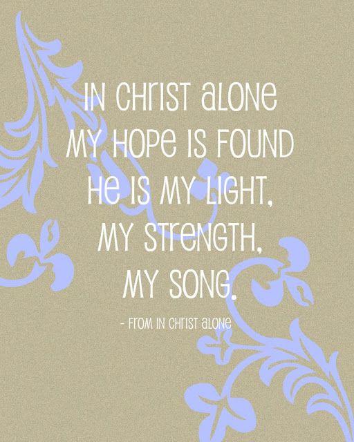 In Christ alone: Printable, Inspiration, Faith, Jesus Christ, Strength, Owl Cities, In Christ Alone, Worship Songs, Lyrics