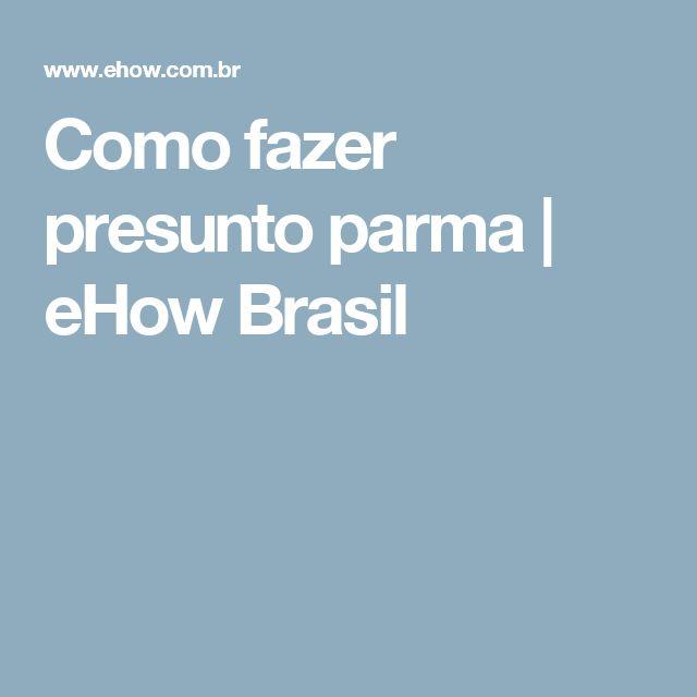 Como fazer presunto parma | eHow Brasil
