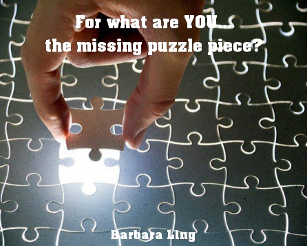 For what are YOU...the missing puzzle piece?