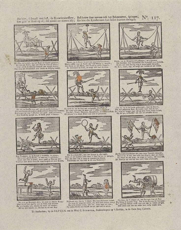 Erven Weduwe Cornelis Stichter | Zie hier, ô jeugd! met lust, de koordendanssery, / Dat gaat 'er stout op af; dat maakt uw zinnen bly; / Beschouw daar nevens ook het balanceeren, springen, / En hoe die kunstenaars hun leden kunnen dwingen, Erven Weduwe Cornelis Stichter, Anonymous, 1715 - 1813 | Blad met 12 voorstellingen van acrobaten die koorddansen, onderaan enkele tuimelaars. Onder elke afbeelding een vierregelig vers. Genummerd: No. 117.