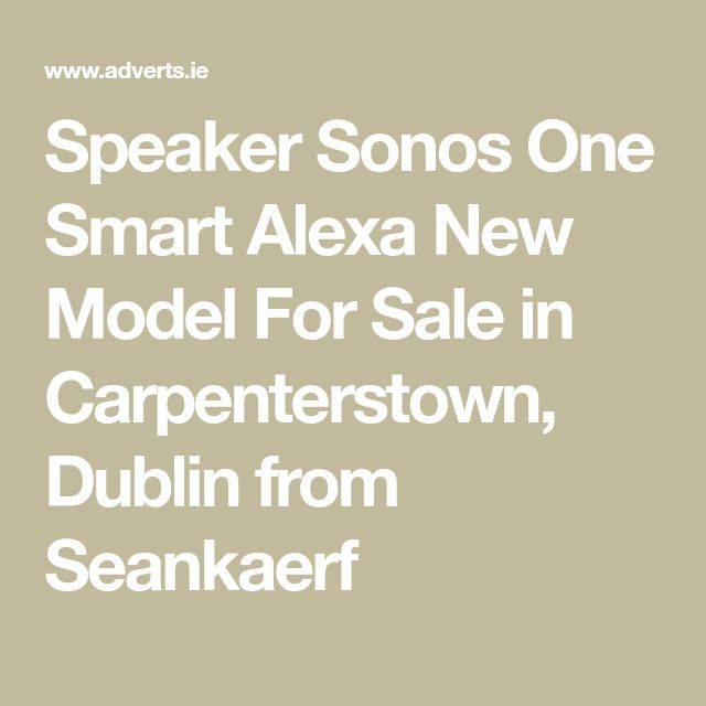 Speaker Sonos One Smart Alexa   New Model For Sale in Carpenterstown, Dublin from Seankaerf