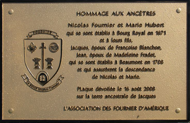 Plaque commémorative à Beaumont en hommage aux ancêtres. Texte de la plaque:Hommage aux ancêtres Nicolas Fournier et Marie Hubert qui se sont établis à Bourg Royal en 1671 et à leurs fils, Jacques…