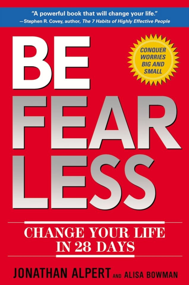BE FEARLESS: Change Your Life in 28 Days by Jonathan AlpertWorth Reading, Must Reading, Book Worth, Http Www Hallicass Jayne Com, Jonathan Alpert, Http Www Hallicasser Jayne Com, Hallie Converse, Reading Lists