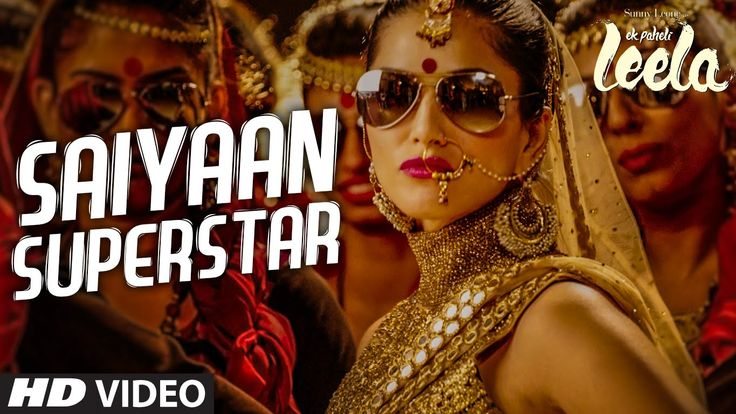 'Saiyaan Superstar' VIDEO Song | Sunny Leone | Tulsi Kumar | Ek Paheli Leela..