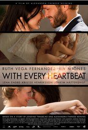 With Every Heartbeat Poster  Director: Alexandra-Therese Keining Writers: Alexandra-Therese Keining (screenplay), Josefine Tengblad (story)