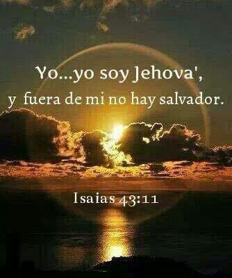 Isaías 43:11. Fuera de MI, no hay salvador? Pero Cristo es El Salvador del mundo! Jesus es Dios. 3 espíritus =Dios
