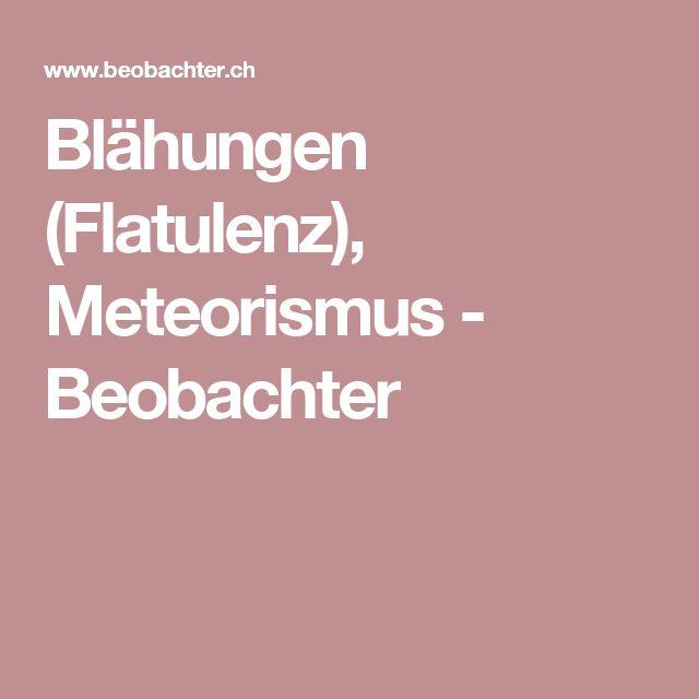 Blähungen (Flatulenz), Meteorismus - Beobachter