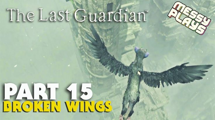 THE LAST GUARDIAN - Part #15 - LETS PLAY with Commentary - MESSYPLAYS