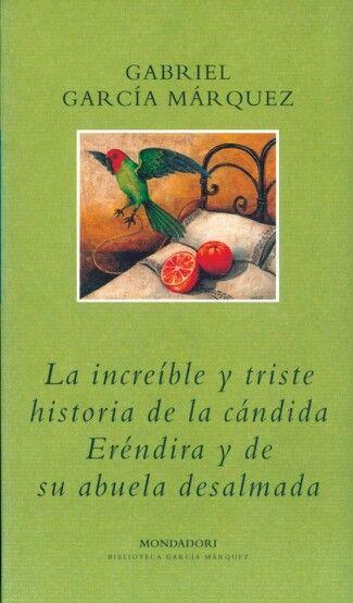 Gabriel García Marqués la increíble historia de Cándida Eréndira